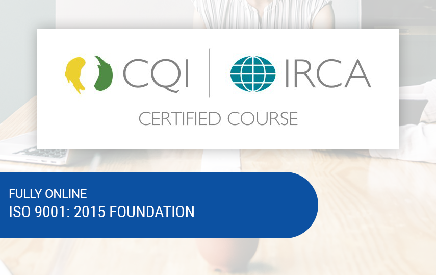Online & Self-Paced ISO 9001:2015 Foundation Course (CQI & IRCA Certified)