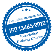 Includes an additional Online ISO 13485:2016 Foundation Course (7hrs)