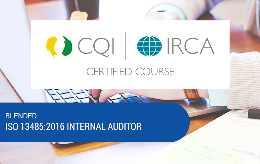 Blended ISO 13485:2016 Internal Auditor Training - CQI & IRCA Certified