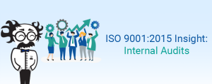 ISO 9001:2015 Insight: Internal Audits