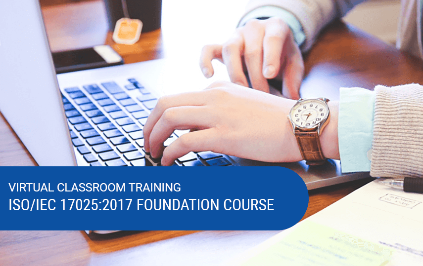 Virtual ISO/IEC 17025:2017 Foundation Training