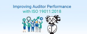 Improving Auditor Performance with ISO 19011:2018