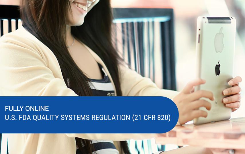 Online & Self-Paced U.S. FDA Quality Systems Regulation (QSR) 21 CFR 820 Course