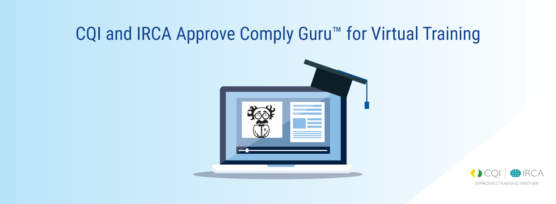 CQI & IRCA Approves Comply Guru's Virtual Training