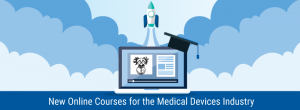 New Online Courses for the Medical Devices Industry Blog Image