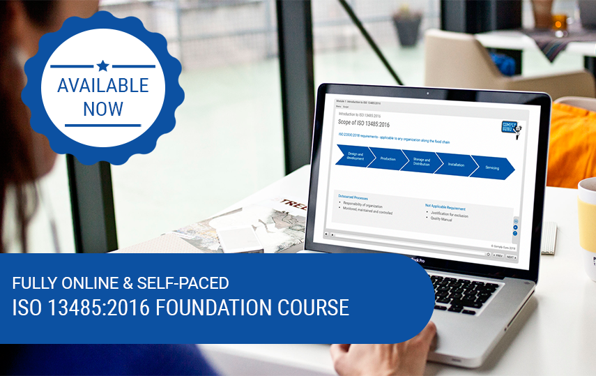 Available Now – Online & Self-Paced ISO 13485:2016 Foundation Course