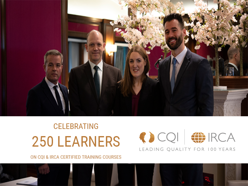 Celebrating 250 Learners on CQI & IRCA Certified Training Courses