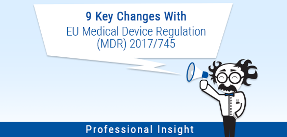 9 Key Changes Introduced by the EU Medical Device Regulation (MDR) 2017/745