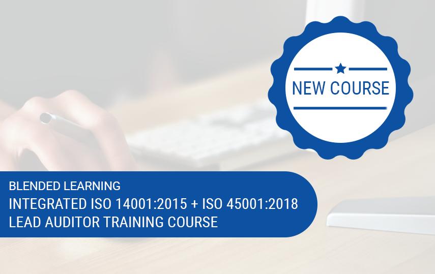 Online & Blended ISO 14001:2015 + ISO 45001:2018 Lead Auditor Training